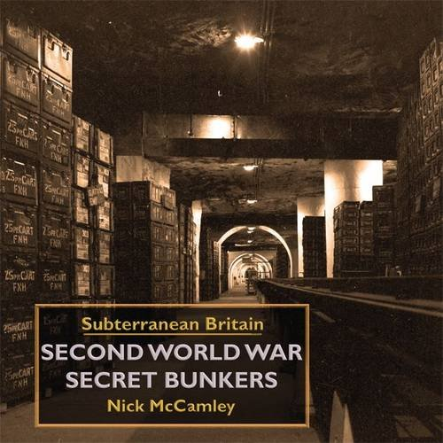 Second World War Secret Bunkers: Amazon co uk: Nick McCamley