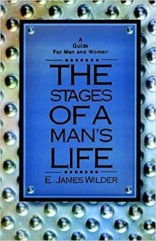 The Stages Of A Man S Life Wilder E James 9781931475181 Amazon Com Books