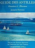 Guide de navigation aux Antilles - Les Petites Antilles : de Grenade aux Iles Vierges