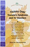 Victory over Tourette's Syndrome and Tic Disorders, Denise Buzbuzian, 1580544673