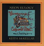 Neon Eulogy, Keith McKellar, 1896860923