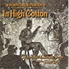In High Cotton: Favorite Camp Songs of the Civil War