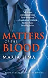 Matters of the Blood, Maria Lima, 0809573032