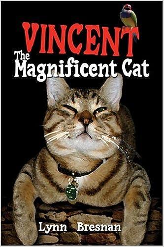 Laden Sie Ebooks kostenlos Englisch herunter Vincent: The Magnificent Cat PDF RTF DJVU