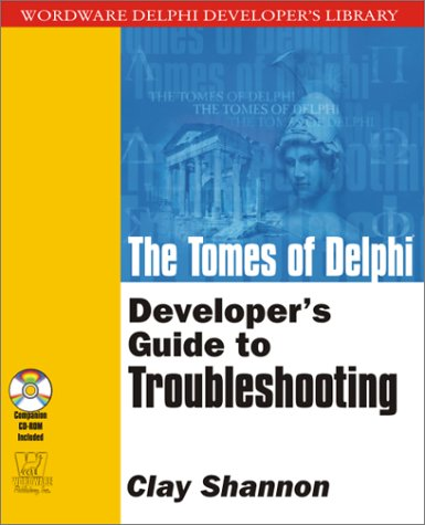 The Tomes of Delphi: Developer's Guide to Troubleshooting (Wordware Delphi Developer's Library) by Brand: Wordware Publishing, Inc.