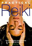 Practical Reiki: Focus Your Body's Energy for Deep Relaxation and Inner Peace