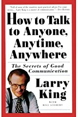 How to Talk to Anyone, Anytime, Anywhere: The Secrets of Good Communication Kindle Edition