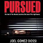 Pursued | Joel Gomez-Dossi