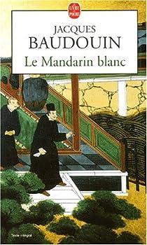 Le mandarin blanc par Baudouin