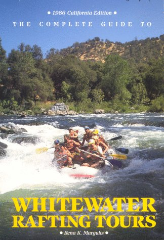 Complete Guide to Whitewater Rafting Tours, California - Rafting Tours Whitewater