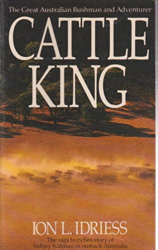 Cattle King: The Rags-to-Riches Story of Sydney Kidman