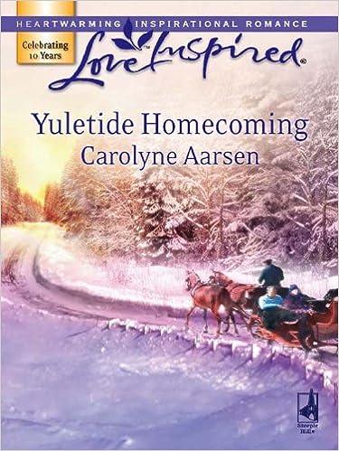 Google e books kostenlos herunterladen Yuletide Homecoming (Mills & Boon Love Inspired) by Carolyne Aarsen PDF