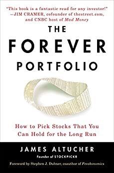 The Forever Portfolio: How to Pick Stocks That You Can Hold for the Long Run by [Altucher, James]