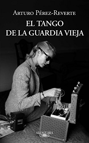 El tango de la Guardia Vieja (Spanish Edition) by [Pérez-Reverte,