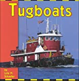 Tugboats, Lola M. Schaefer, 0736805052