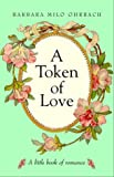 A Token of Love, Barbara Milo Ohrbach, 0609605011