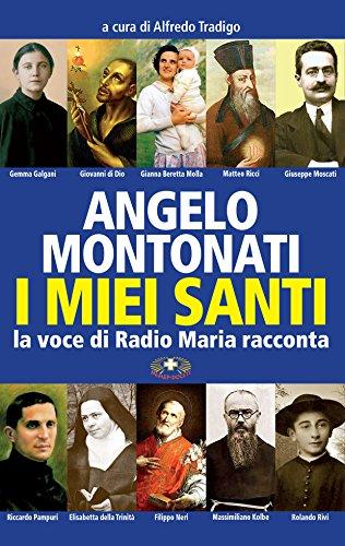 I miei santi: La voce di Radio Maria racconta (Italian Edition)