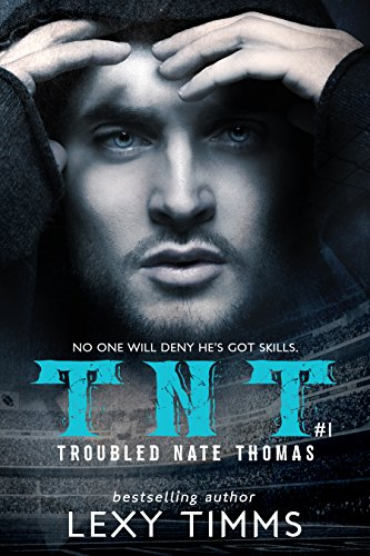 ce4940f61e Troubled Nate Thomas  Hot Steamy Sport Romance NFL HEA TNT (T.N.T. ...