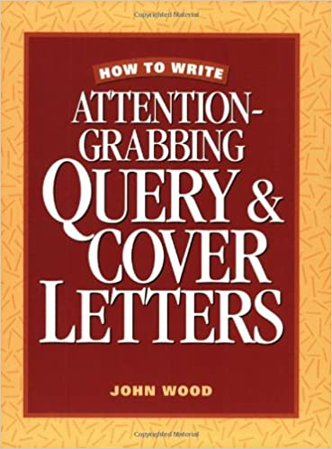 How To Write Attention Grabbing Query Cover Letters John