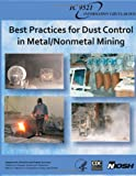 Best Practices for Dust Control in Metal/Nonmetal Mining, Jay Colinet and Andrew Cecala, 1493571494