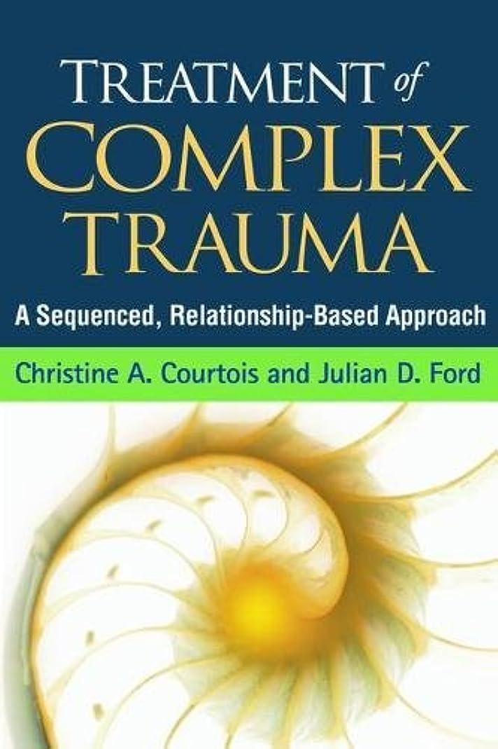 連結するサービス政令Treating Complex Traumatic Stress Disorders: Scientific Foundations and Therapeutic Models