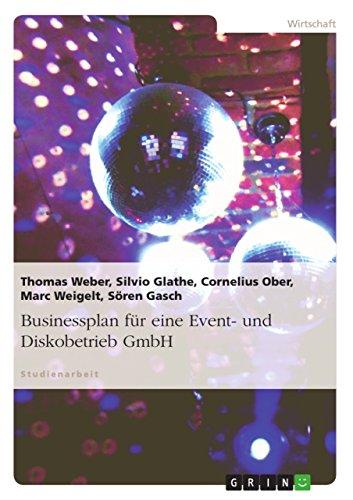Businessplan für eine Event- und Diskobetrieb GmbH (German Edition)