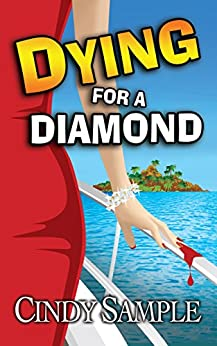 Dying for a Diamond (Laurel McKay Mysteries Book 6) by [Sample, Cindy]