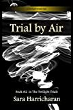 Trial by Air (Twilight Knight Trials Book 2)
