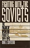 Fighting with the Soviets, Mark J. Conversino, 0700608087
