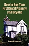 How to Buy Your First Rental Property and Beyond, Steven Boorstein, 1413706533