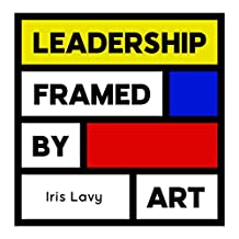 Leadership Framed by Art: Business & Management Skills