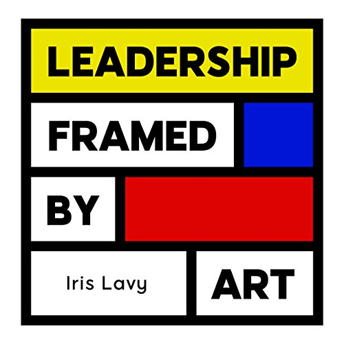 Leadership Framed By Art by Iris Lavy ebook deal