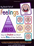 My Book Full of Feelings: How to Control and React to the Size of Your Emotions by Amy Jaffe and Luci Gardner (2006-02-07)