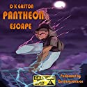 Pantheon: Escape Audiobook by D K Gaston Narrated by Zachary Johnson
