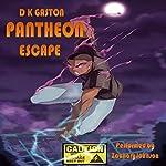 Pantheon: Escape | D K Gaston