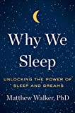 Kyпить Why We Sleep: Unlocking the Power of Sleep and Dreams на Amazon.com