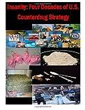 Insanity - Four Decades of U. S. Counterdrug Strategy, U. S. Army U.S. Army War College, 1499609302
