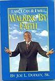 Walking by Faith, Joe L. Dudley, 0939975114