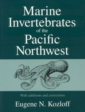 Marine Invertebrates of the Pacific Northwest: With Additions and Corrections