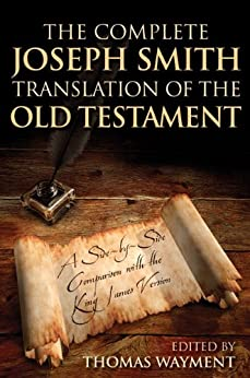 Complete Joseph Smith Translation of Old Testament by [Wayment, Thomas A.]