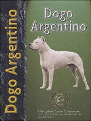Buy Dogo Argentino Pet Love Book Online At Low Prices In India Dogo Argentino Pet Love Reviews Ratings Amazon In