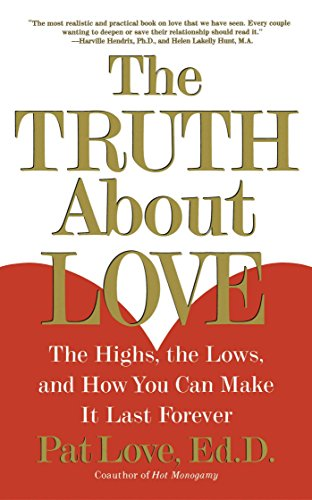 (The Truth About Love: The Highs, the Lows, and How You Can Make It Last Forever)
