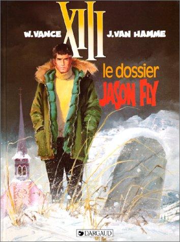 XIII Treize n° 06<br /> Le dossier Jason Fly