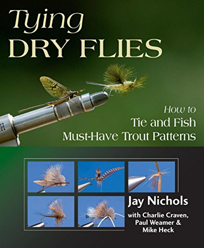 (Tying Dry Flies: How to Tie and Fish Must-Have Trout Patterns)