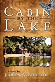 Cabin by the Lake, Judean W. Etheredge, 0595535550