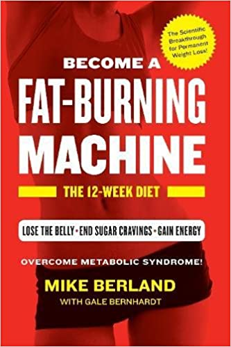 Fat burning machine the 12 week diet mike berland gale fat burning machine the 12 week diet mike berland gale bernhardt 9781942872504 amazon books fandeluxe Images