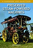img - for Preserved Steam-Powered Machines: A Handbook and Gazetteer book / textbook / text book