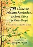 img - for 100 Things to Always Remember and One Thing to Never Forget (Self-Help) book / textbook / text book