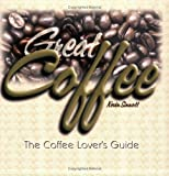 img - for Great Coffee: The Coffee Lover's Guide book / textbook / text book