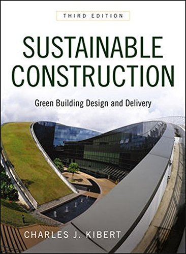 Sustainable Construction: Green Building Design and Delivery by Charles J. Kibert (2012-10-30) (Sustainable Construction Green Building Design And Delivery)